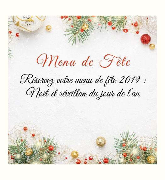 Réservez Votre Menu De Fête 2019 Noël Et Réveillon Du Jour